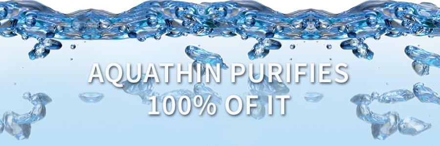 Aquathin purifies 100% of it